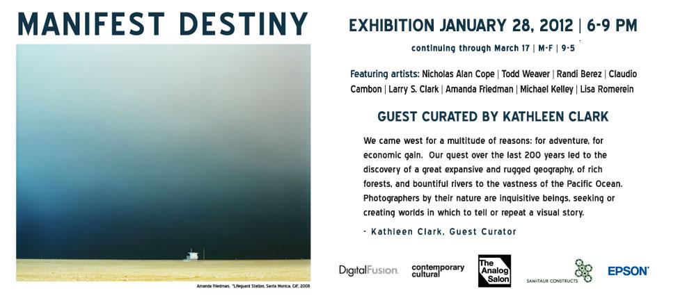 MANIFEST DESTINY: January 28 – March 17th, 2012